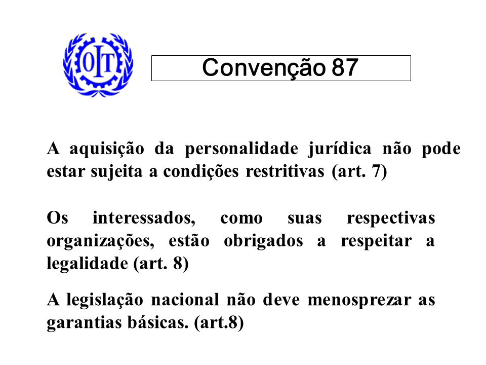 A aquisição da personalidade jurídica não pode estar sujeita a condições restritivas (art.