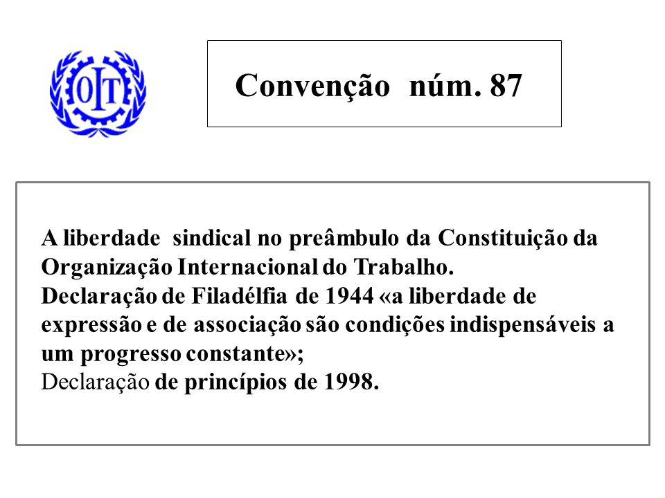 A liberdade sindical no preâmbulo da Constituição da Organização Internacional do Trabalho.