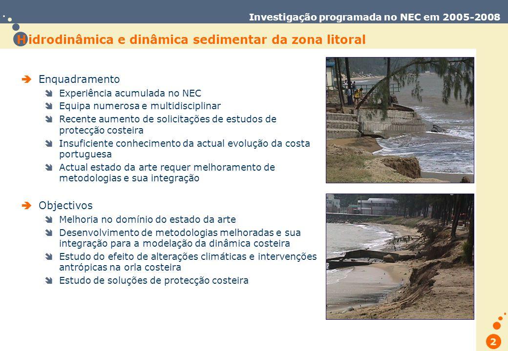 Trabalho de Database Marketing 2 Investigação programada no NEC em 2005-2008 H idrodinâmica e dinâmica sedimentar da zona litoral Enquadramento Experiência acumulada no NEC Equipa numerosa e multidisciplinar Recente aumento de solicitações de estudos de protecção costeira Insuficiente conhecimento da actual evolução da costa portuguesa Actual estado da arte requer melhoramento de metodologias e sua integração Objectivos Melhoria no domínio do estado da arte Desenvolvimento de metodologias melhoradas e sua integração para a modelação da dinâmica costeira Estudo do efeito de alterações climáticas e intervenções antrópicas na orla costeira Estudo de soluções de protecção costeira