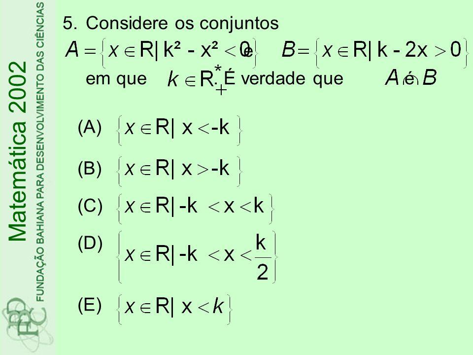 26.Sabendo-se que o ponto pertence à bissetriz dos quadrantes ímpares de um plano cartesiano, é verdade que o número real k é igual a Matemática 2002 (A) (B) (C) (D) (E)