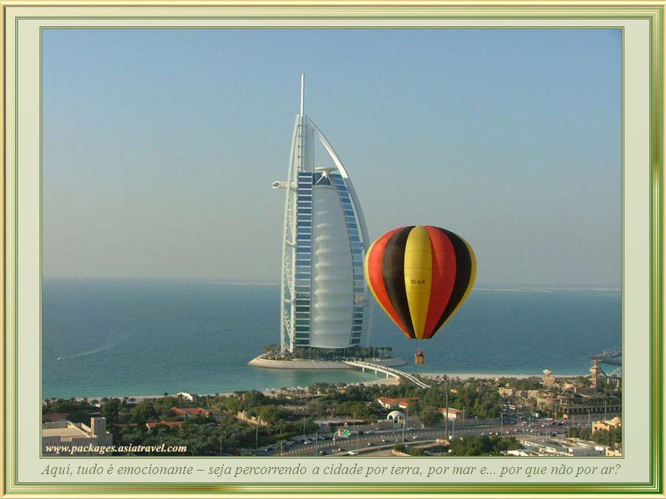 Dubailand - turismo de classe mundial, o Global Village reúne costumes e culturas diversas que abrangem amplo espectro de atividades: música, dança, artes e artesanato, teatro, culinária e costumes de diferentes países.