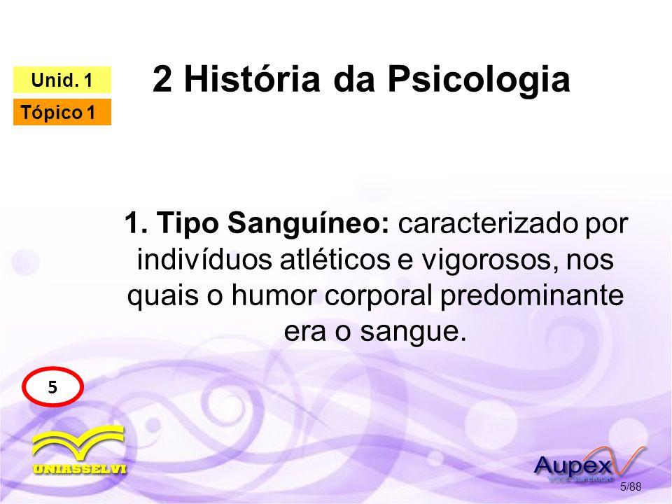 2 História da Psicologia 6/88 5 Unid. 1 Tópico 1 Tipo Sanguíneo