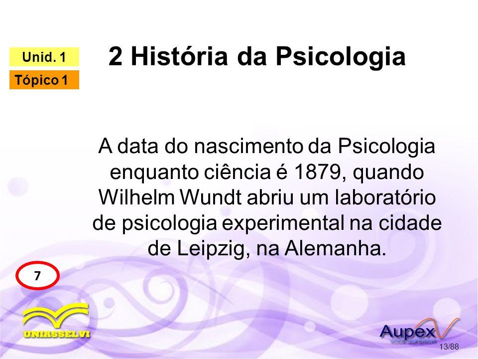 2 História da Psicologia 14/88 7 Unid.