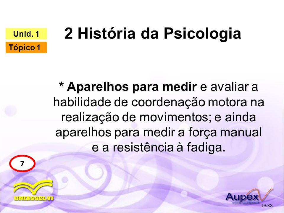 2 História da Psicologia 17/88 7 Unid.