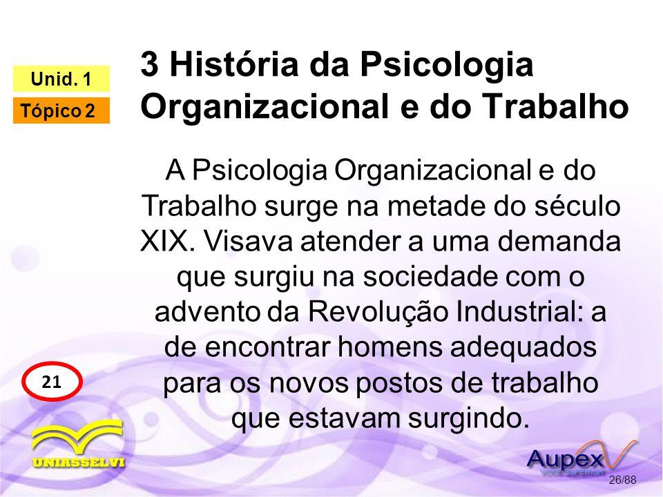 3 História da Psicologia Organizacional e do Trabalho 27/88 23 Unid.