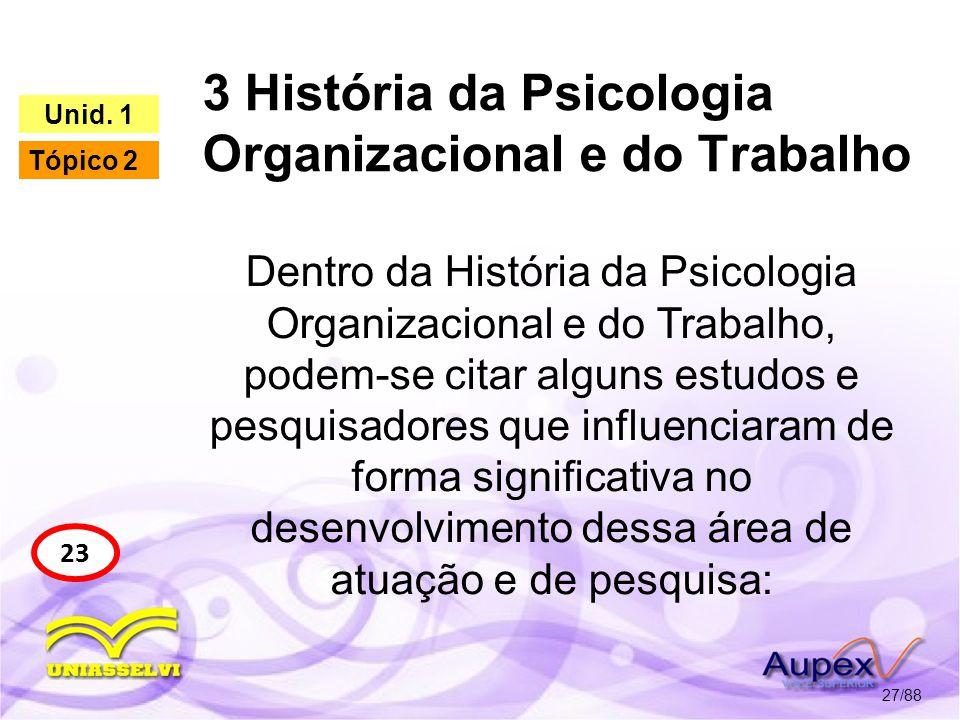 3 História da Psicologia Organizacional e do Trabalho 28/88 23 Unid.