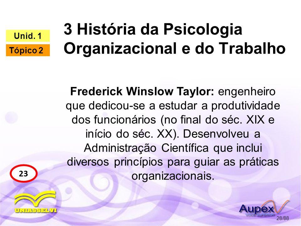 3 História da Psicologia Organizacional e do Trabalho 29/88 23 Unid.