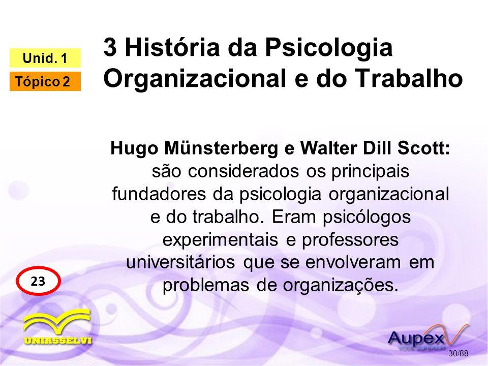 3 História da Psicologia Organizacional e do Trabalho 31/88 23 Unid.