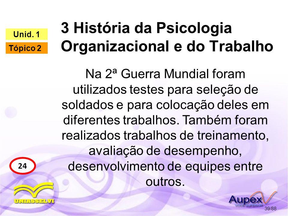 3 História da Psicologia Organizacional e do Trabalho 40/88 24 Unid.