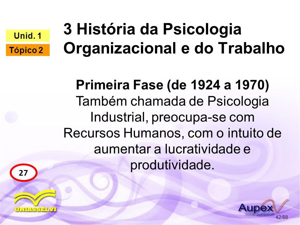 3 História da Psicologia Organizacional e do Trabalho 43/88 27 Unid.