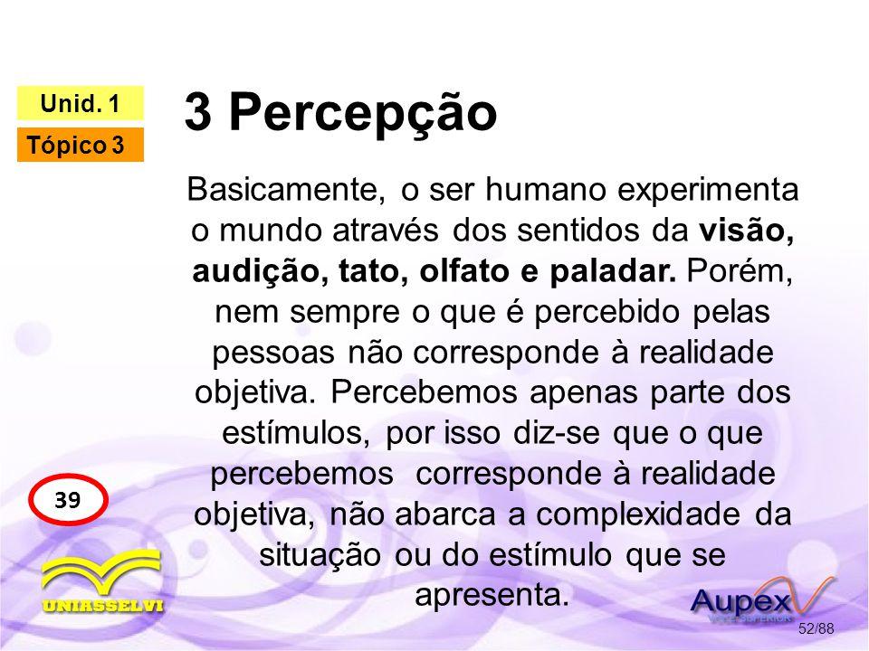 3 Percepção 3.1 Fenômenos Básicos da Percepção 53/88 42 Unid.