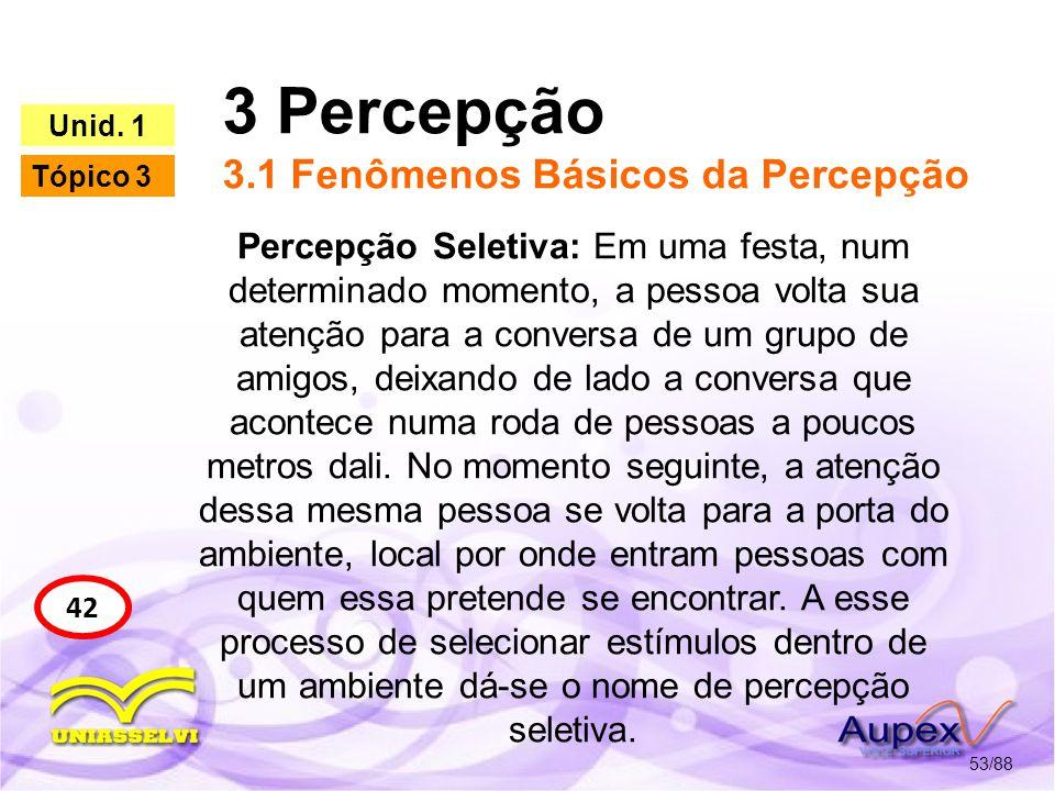 3 Percepção 3.1 Fenômenos Básicos da Percepção 54/88 43 Unid.