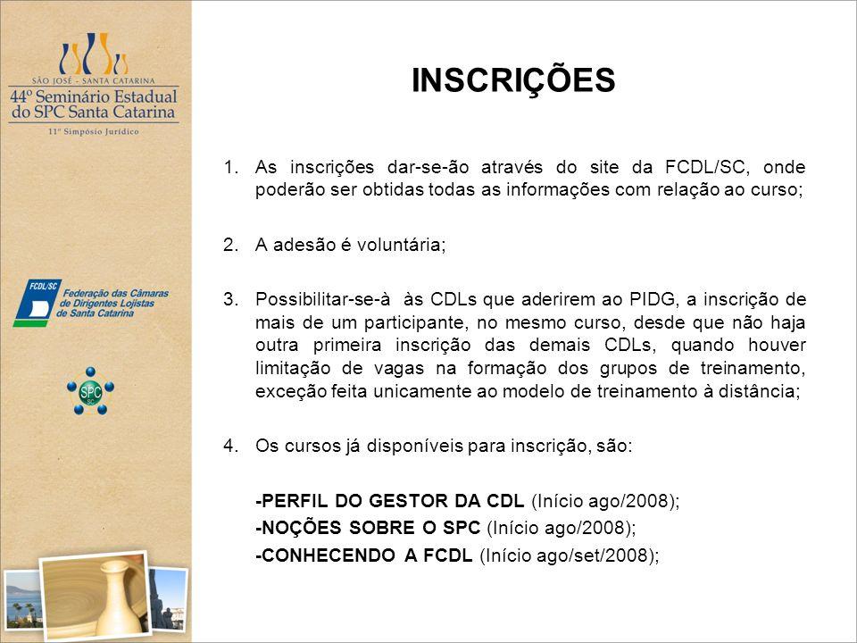 INSCRIÇÕES 1.As inscrições dar-se-ão através do site da FCDL/SC, onde poderão ser obtidas todas as informações com relação ao curso; 2. A adesão é vol
