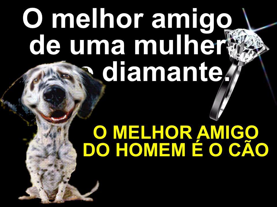 © MARIO PERSONA Comunicação & Marketing www.mariopersona.com.br O melhor amigo de uma mulher é o diamante.