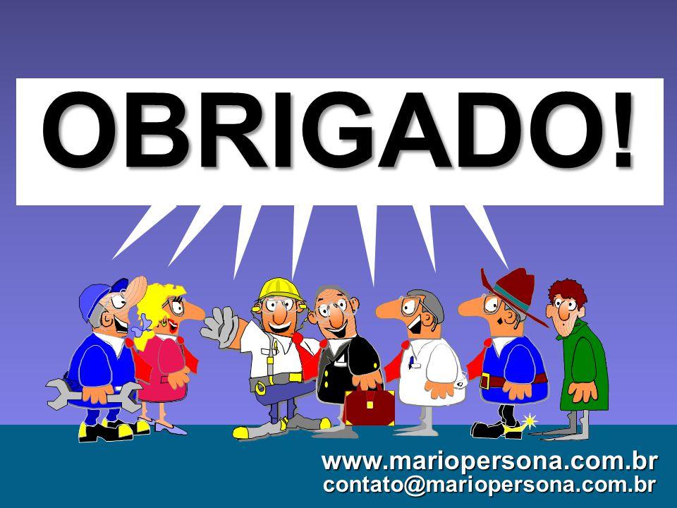 © MARIO PERSONA Comunicação & Marketing www.mariopersona.com.br www.mariopersona.com.brcontato@mariopersona.com.br OBRIGADO!