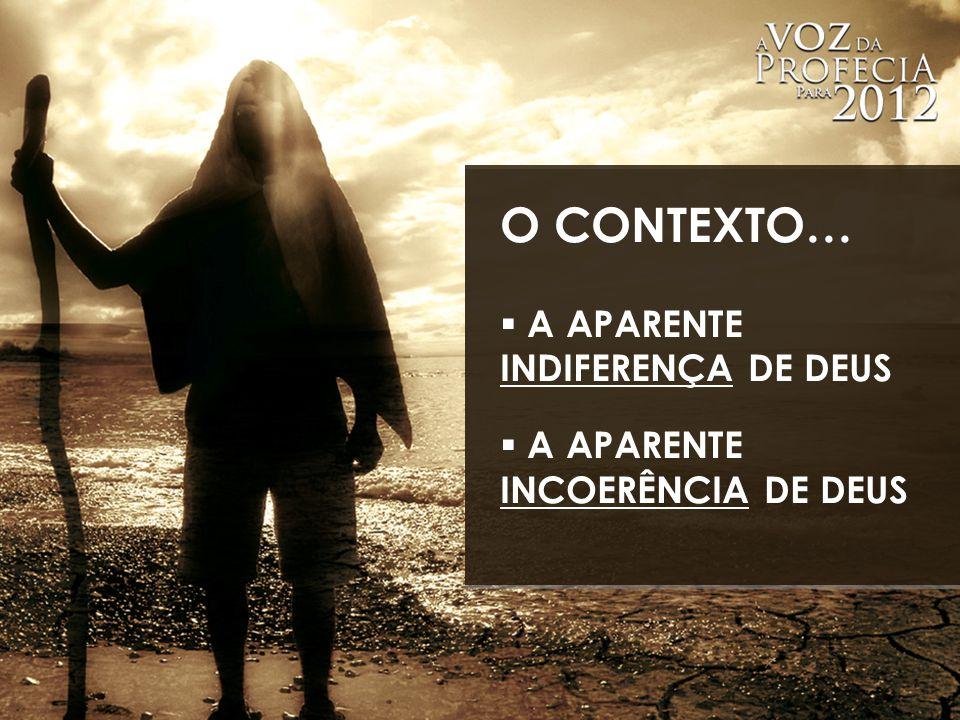 A APARENTE INDIFERENÇA DE DEUS A APARENTE INCOERÊNCIA DE DEUS O CONTEXTO…