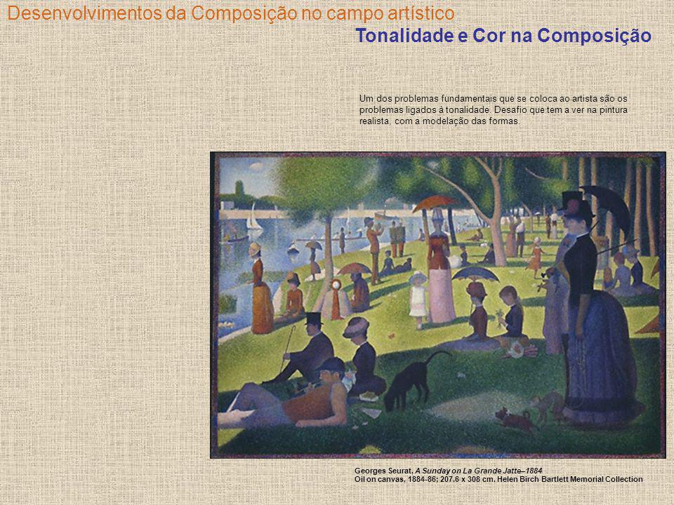 Desenvolvimentos da Composição no campo artístico Tonalidade e Cor na Composição Um dos problemas fundamentais que se coloca ao artista são os problem