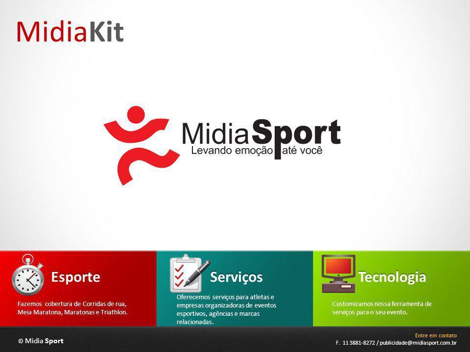 © Midia Sport MidiaKit Entre em contato F. 11 3881-8272 / publicidade@midiasport.com.br Serviços Oferecemos serviços para atletas e empresas organizad