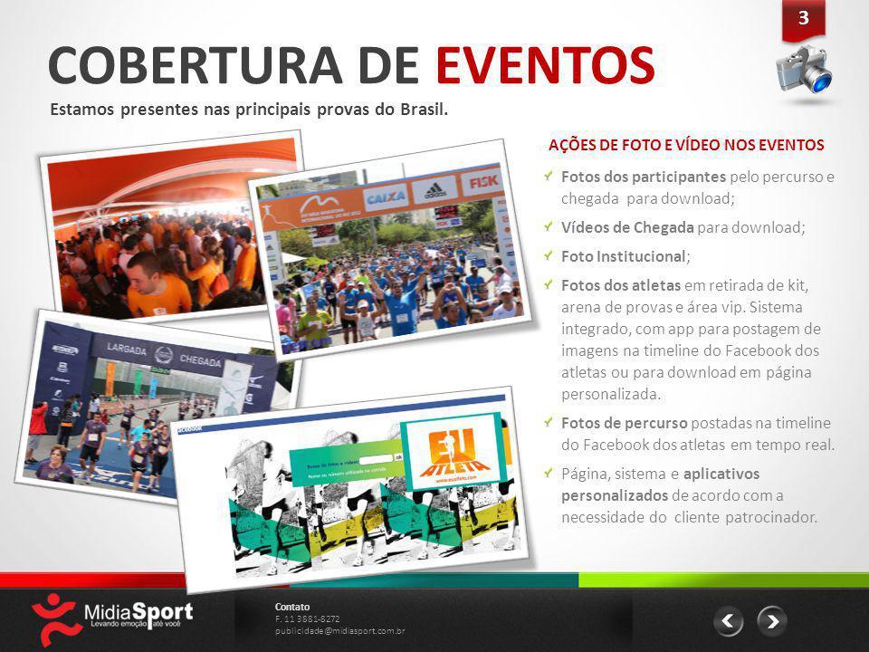 COBERTURA DE EVENTOS Estamos presentes nas principais provas do Brasil. AÇÕES DE FOTO E VÍDEO NOS EVENTOS 3 3 Contato F. 11 3881-8272 publicidade@midi