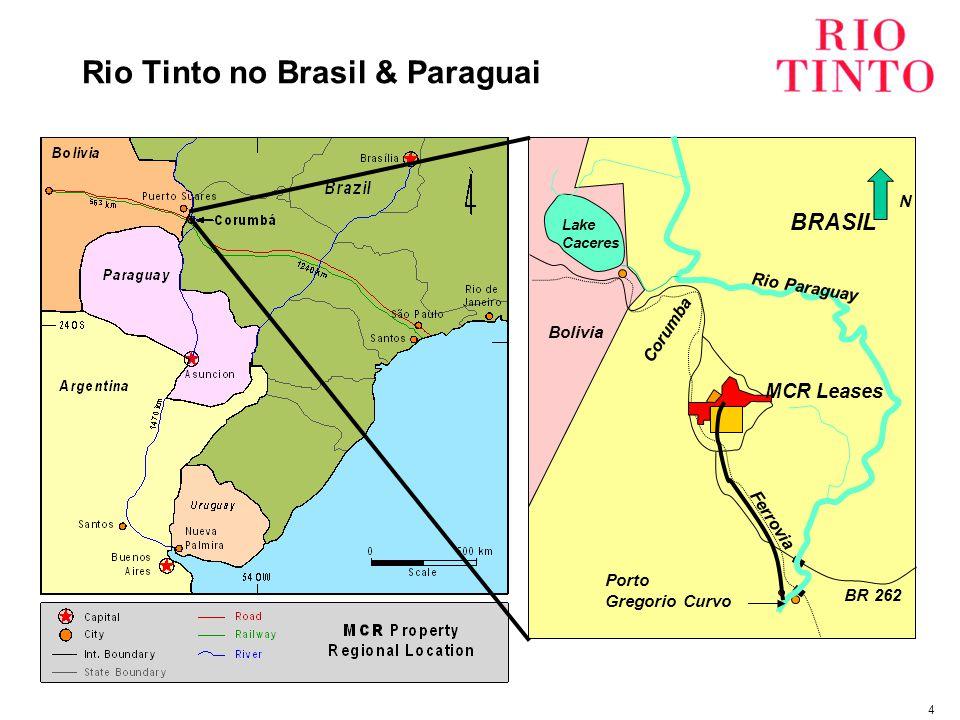 4 Rio Tinto no Brasil & Paraguai z Corumba Bolivia BRASIL Rio Paraguay MCR Leases N Ferrovia BR 262 Lake Caceres Porto Gregorio Curvo