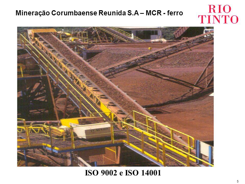 5 Mineração Corumbaense Reunida S.A – MCR - ferro ISO 9002 e ISO 14001