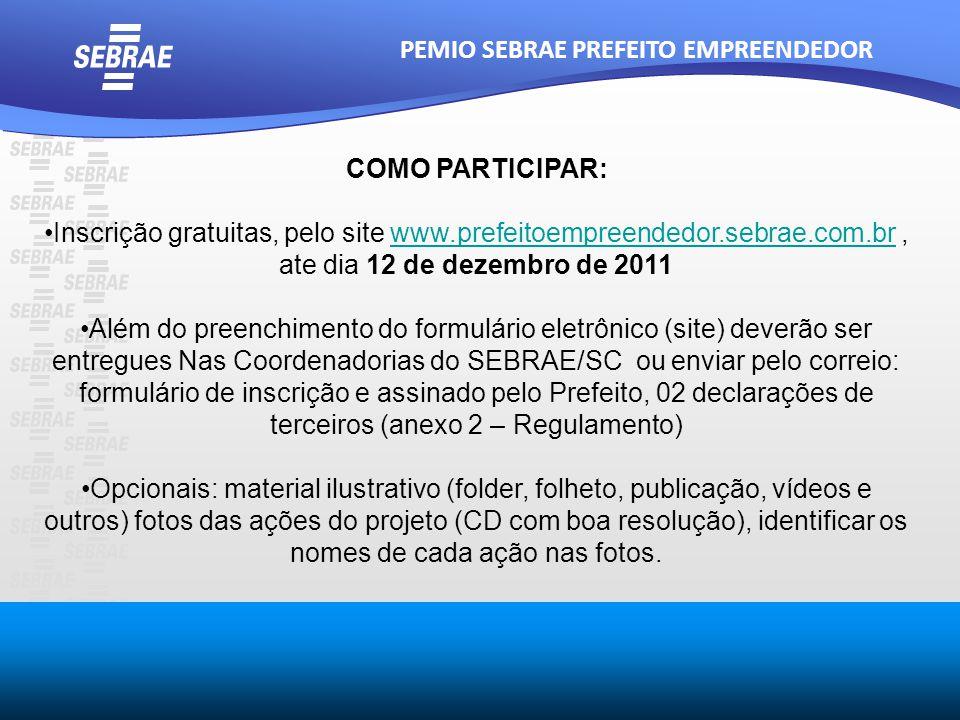 COMO PARTICIPAR: Inscrição gratuitas, pelo site www.prefeitoempreendedor.sebrae.com.br, ate dia 12 de dezembro de 2011www.prefeitoempreendedor.sebrae.