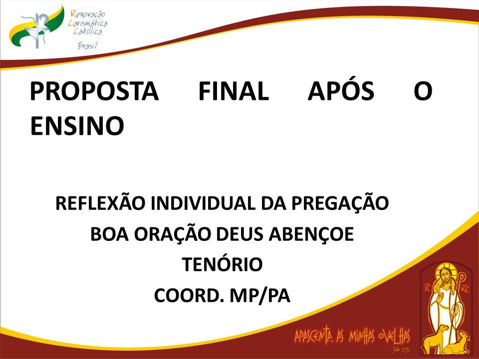 PROPOSTA FINAL APÓS O ENSINO REFLEXÃO INDIVIDUAL DA PREGAÇÃO BOA ORAÇÃO DEUS ABENÇOE TENÓRIO COORD. MP/PA