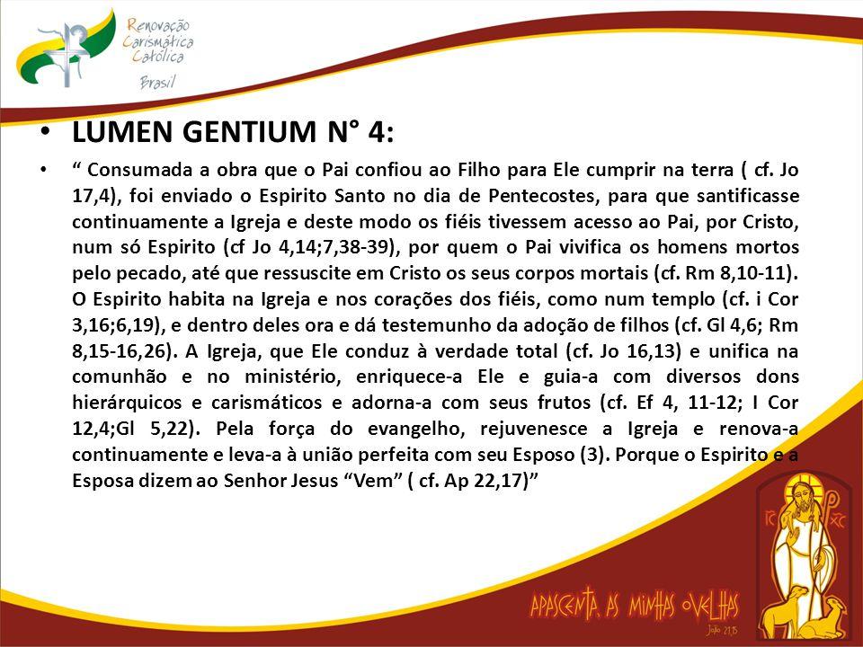 LUMEN GENTIUM N° 4: Consumada a obra que o Pai confiou ao Filho para Ele cumprir na terra ( cf. Jo 17,4), foi enviado o Espirito Santo no dia de Pente