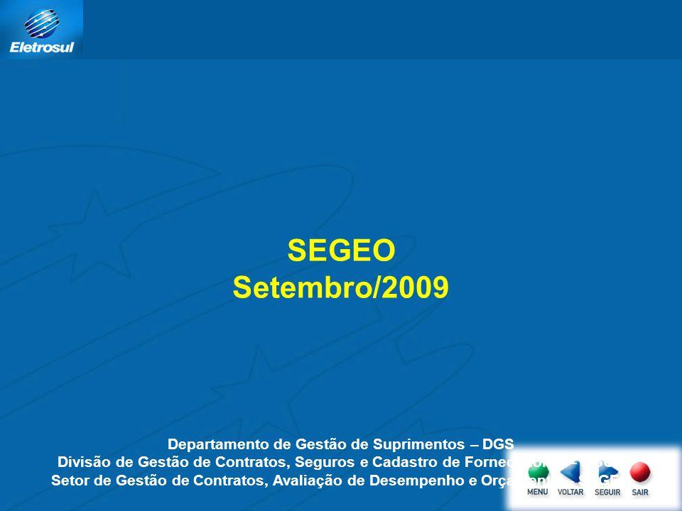 SEGEO Setembro/2009 Departamento de Gestão de Suprimentos – DGS Divisão de Gestão de Contratos, Seguros e Cadastro de Fornecedores – DGCC Setor de Ges
