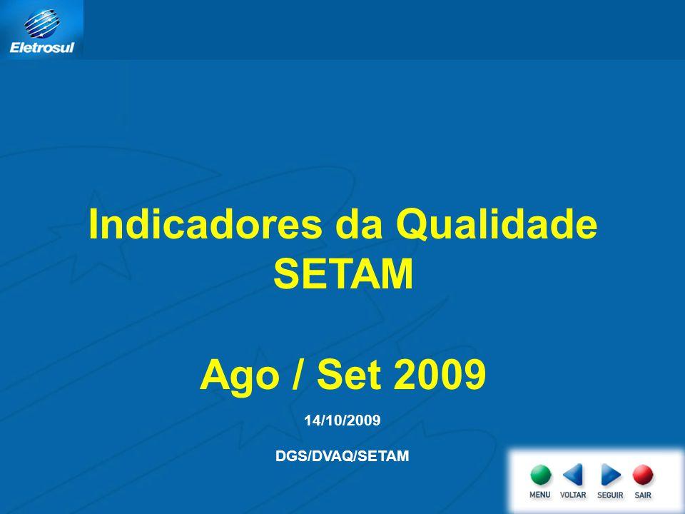 14/10/2009 DGS/DVAQ/SETAM Indicadores da Qualidade SETAM Ago / Set 2009
