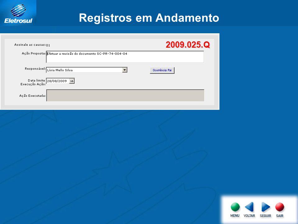 Registros em Andamento 2009.025.Q 2009.025.Q