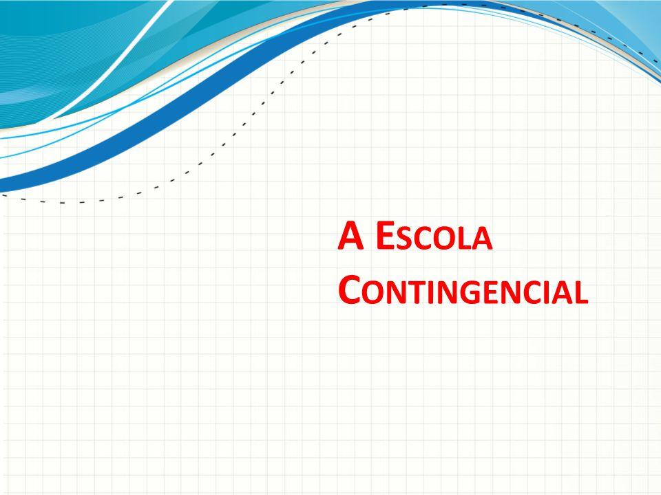 A E SCOLA C ONTINGENCIAL