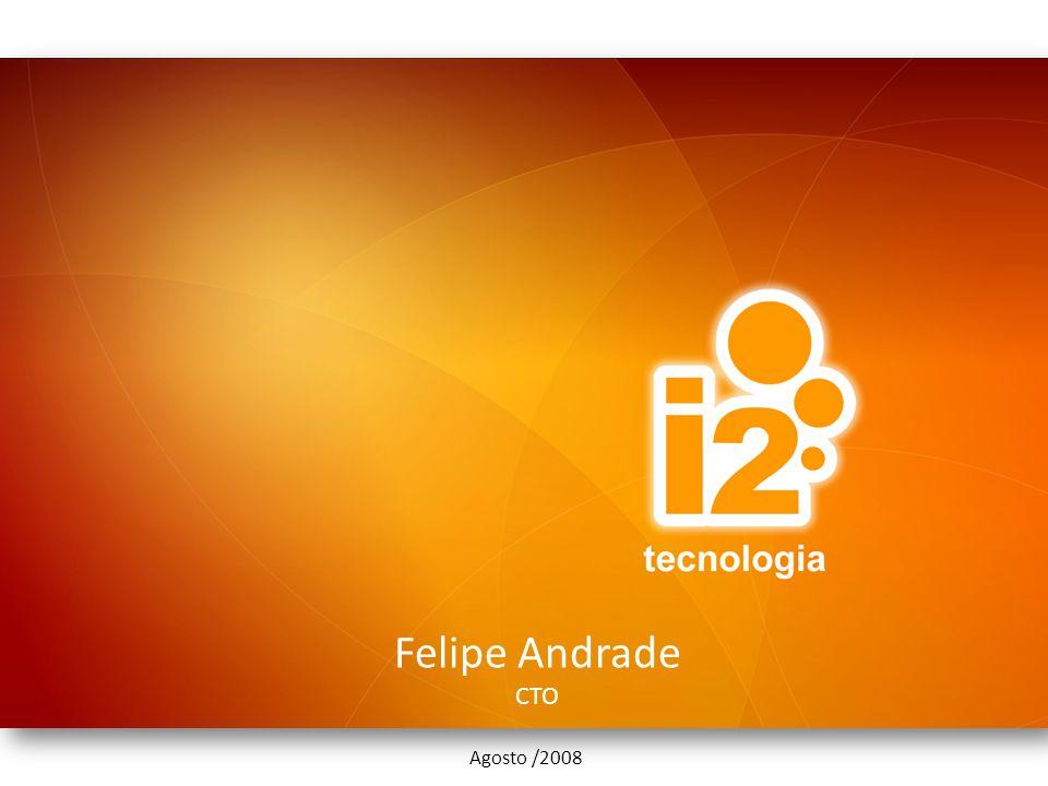 Felipe Andrade CTO Agosto /2008