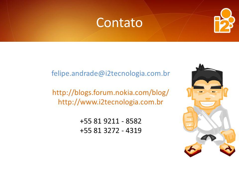 Contato felipe.andrade@i2tecnologia.com.br http://blogs.forum.nokia.com/blog/ http://www.i2tecnologia.com.br +55 81 9211 - 8582 +55 81 3272 - 4319