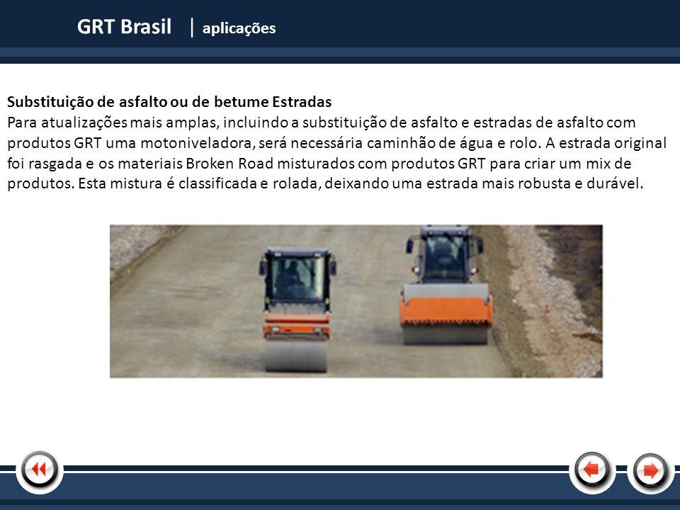 Nome da Apresentação GRT Brasil | produtos Estrada Tecnologia Fatos globais: acelerar o tempo que leva para construir uma estrada GRT é significativamente menor do que uma estrada convencional, poupando recursos consideráveis, materiais, dinheiro e água.