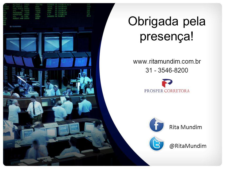 Obrigada pela presença! www.ritamundim.com.br 31 - 3546-8200 @RitaMundim Rita Mundim