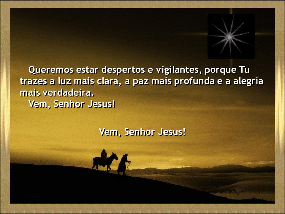 Acendemos, Senhor, esta luz, como aquele que acende sua lâmpada para sair, na noite, ao encontro do amigo que vem.
