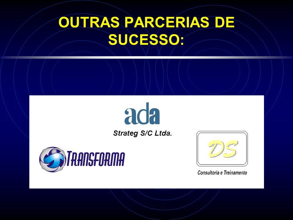 OUTRAS PARCERIAS DE SUCESSO: Strateg S/C Ltda.