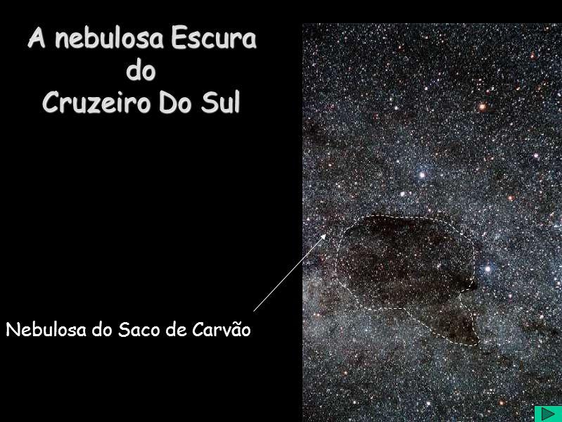 A nebulosa Escura do Cruzeiro Do Sul Nebulosa do Saco de Carvão