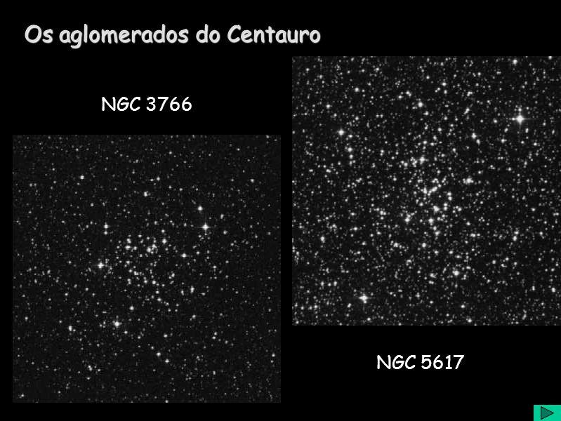 Os aglomerados do Centauro NGC 3766 NGC 5617