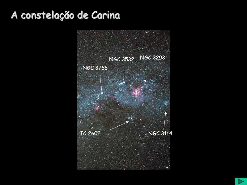 A constelação de Carina NGC 3766 NGC 3532 NGC 3293 NGC 3114IC 2602