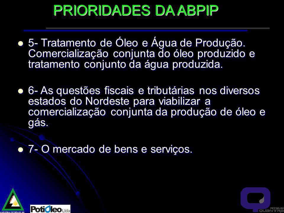 PRIORIDADES DA ABPIP 5- Tratamento de Óleo e Água de Produção.
