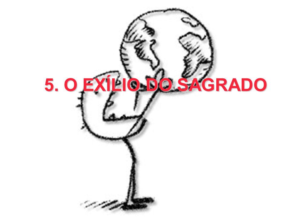 5. O EXÍLIO DO SAGRADO