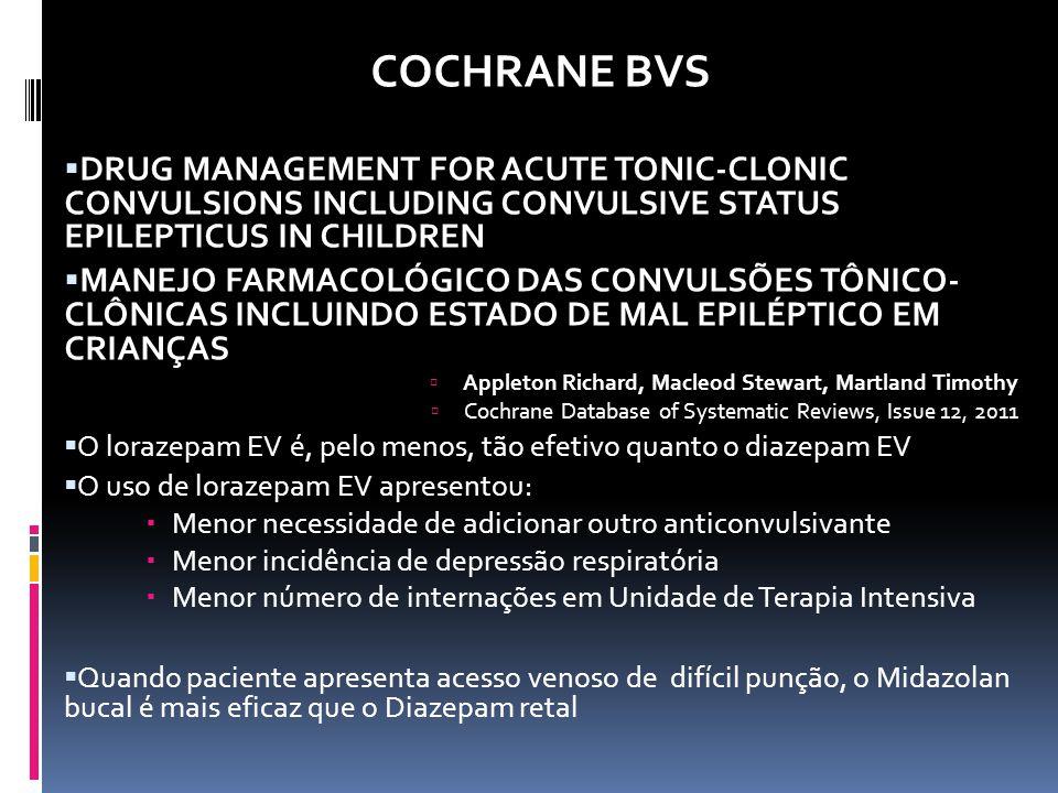 COCHRANE BVS DRUG MANAGEMENT FOR ACUTE TONIC-CLONIC CONVULSIONS INCLUDING CONVULSIVE STATUS EPILEPTICUS IN CHILDREN MANEJO FARMACOLÓGICO DAS CONVULSÕE