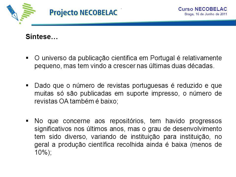 Síntese… Curso NECOBELAC Braga, 16 de Junho de 2011 O universo da publicação cientifica em Portugal é relativamente pequeno, mas tem vindo a crescer n