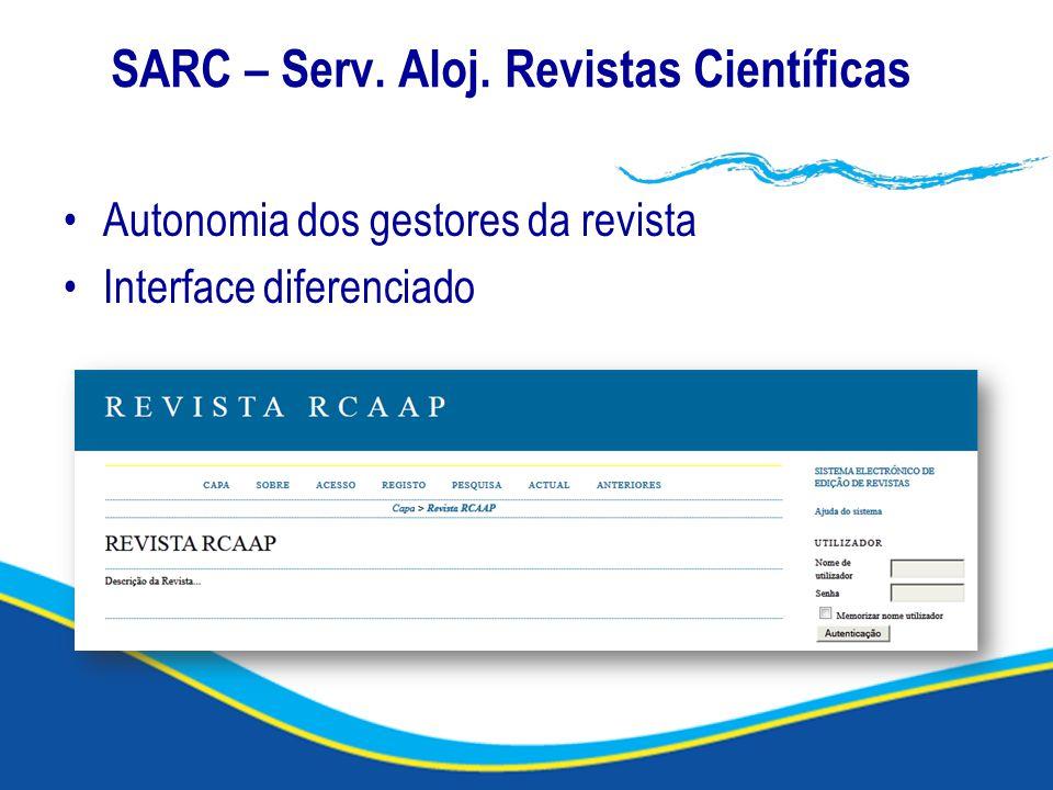 SARC – Serv. Aloj. Revistas Científicas Autonomia dos gestores da revista Interface diferenciado