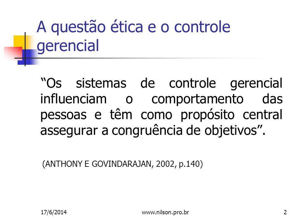 2 A questão ética e o controle gerencial Os sistemas de controle gerencial influenciam o comportamento das pessoas e têm como propósito central assegurar a congruência de objetivos.