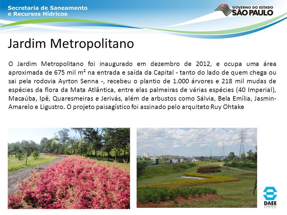 Jardim Metropolitano O Jardim Metropolitano foi inaugurado em dezembro de 2012, e ocupa uma área aproximada de 675 mil m² na entrada e saída da Capita