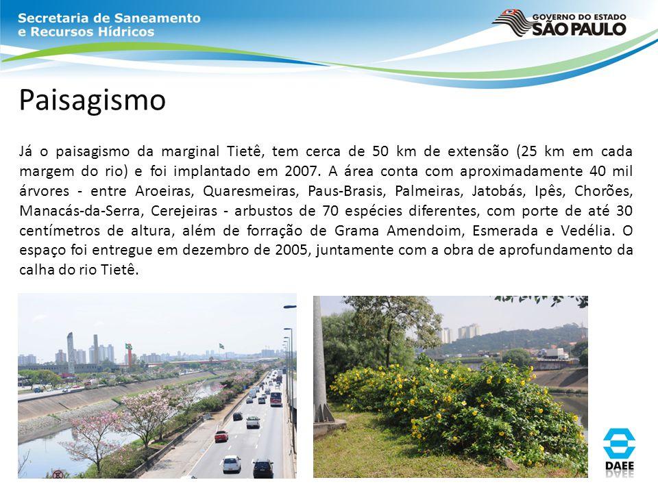 Paisagismo Já o paisagismo da marginal Tietê, tem cerca de 50 km de extensão (25 km em cada margem do rio) e foi implantado em 2007. A área conta com