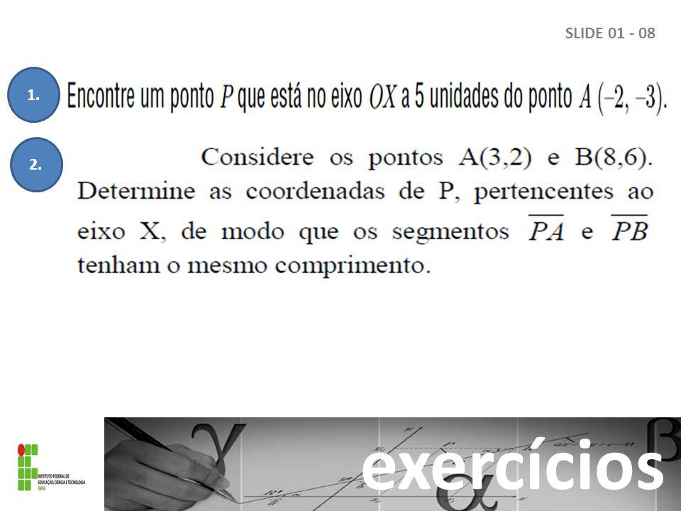 SLIDE 01 - 08 exercícios 1. 2.